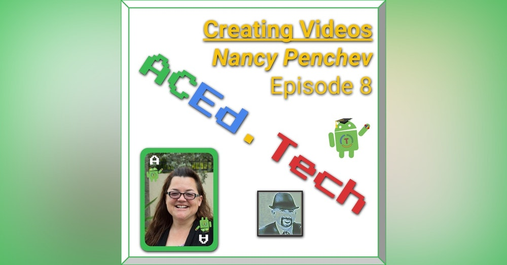 8 - Creating Videos to Show Learning with Nancy Penchev