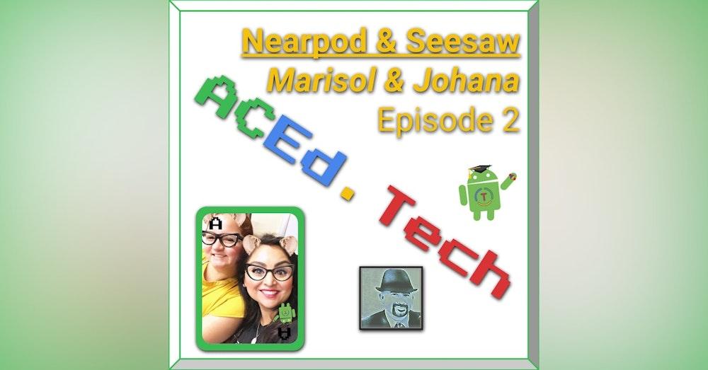 2 - Nearpod & Seesaw with Marisol & Johana