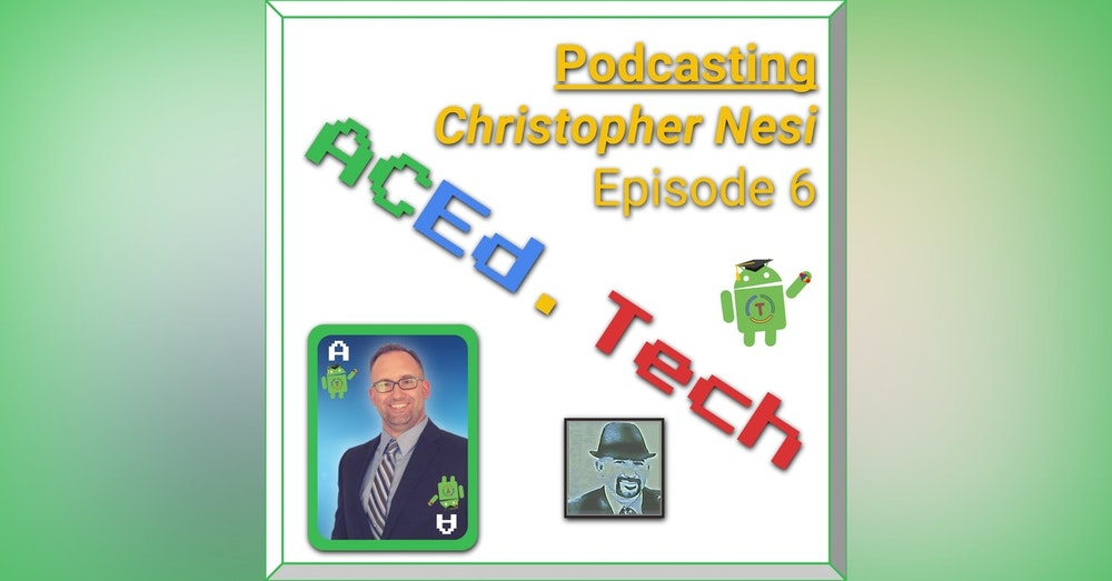 6 - Podcasting with Christopher Nesi