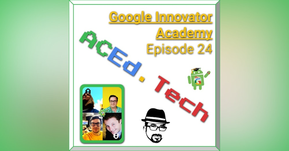 EDU: The Google Innovator Program with Innovators