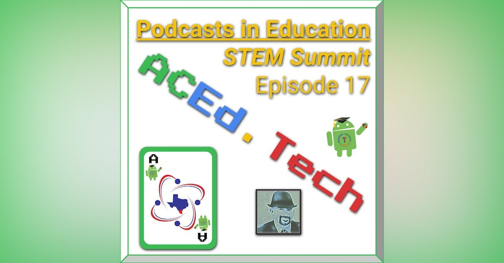 17 - Podcasting in Education using G Suite for STEM Summit
