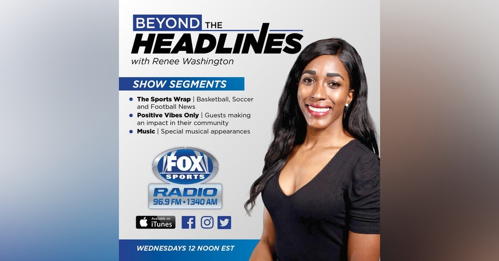 Episode 21 of Beyond The Headlines With Renee Washington
