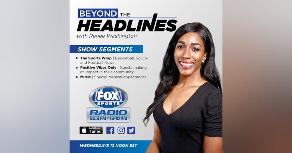 Episode 28 of Beyond The Headlines With Renee Washington