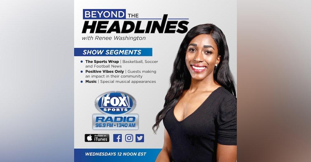 Episode 13 of Beyond the Headlines with Renee Washington