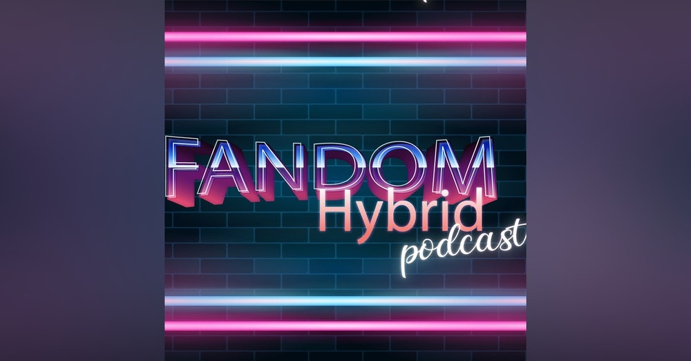 Fandom Hybrid Podcast #69 - The Falcon and the Winter Solder Ep. 1