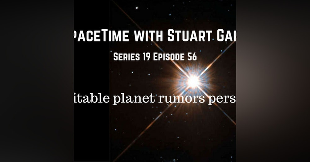 56: SpaceTime with Stuart Gary Series 19 Episode 56 - Rumors of habitable planet persist