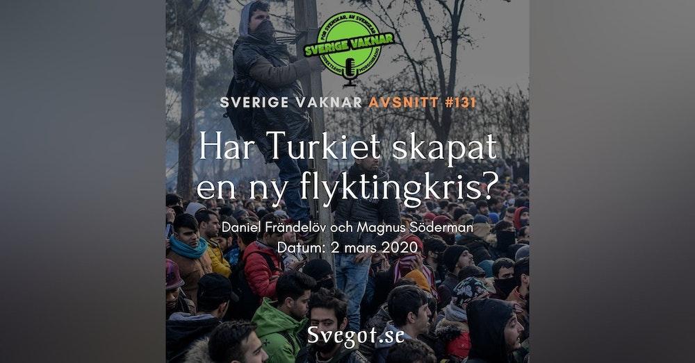 131. Har Turkiet skapat en ny flyktingkris?