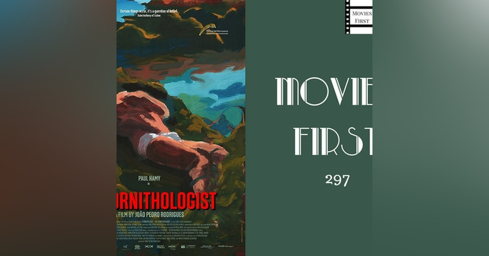 297: The Ornithologist - Movies First with Alex First 297