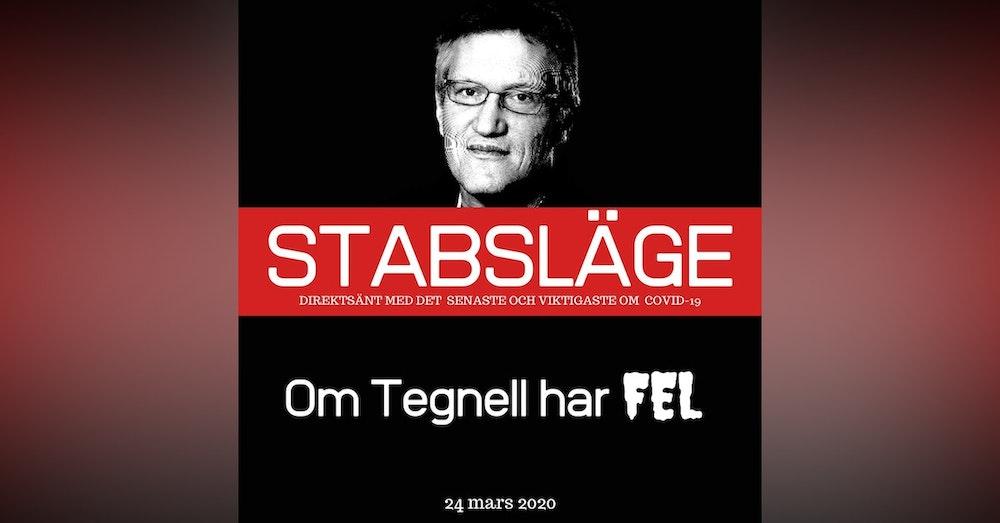 Stabsläge 24 mars - Om Tegnell har fel
