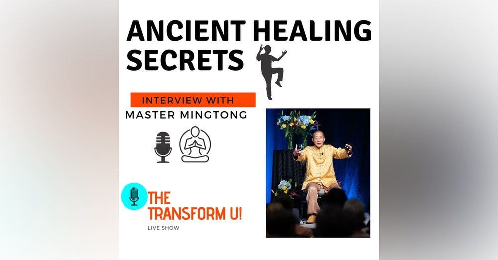 Ancient Healing Secrets with Master Mingtong