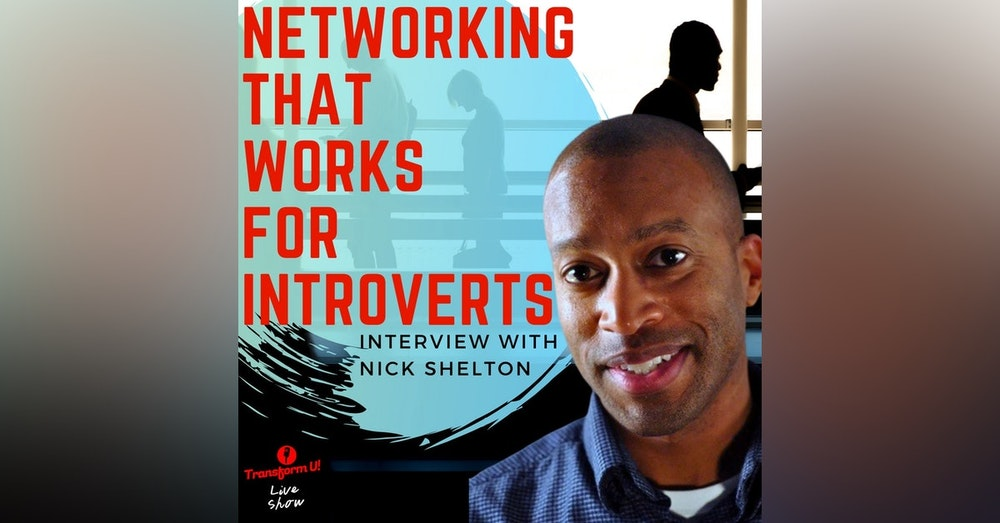 Embrace Being an Introvert and Use Simple Networking Methods with Nick Shelton