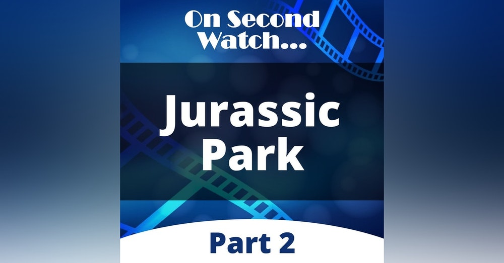 Jurassic Park (1993) - Part 2, Rewatch Review