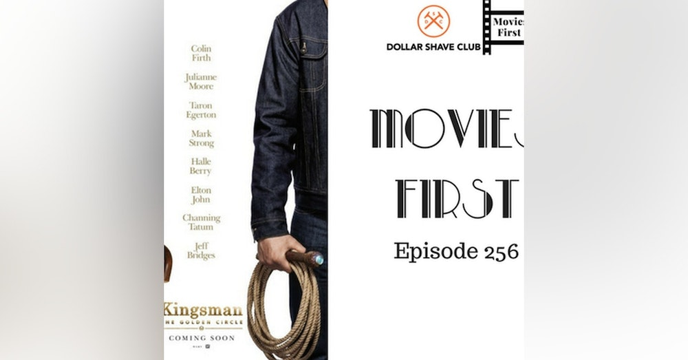 258: Kingsman: The Golden Circle - Movies First with Alex First & Chris Coleman Episode 256