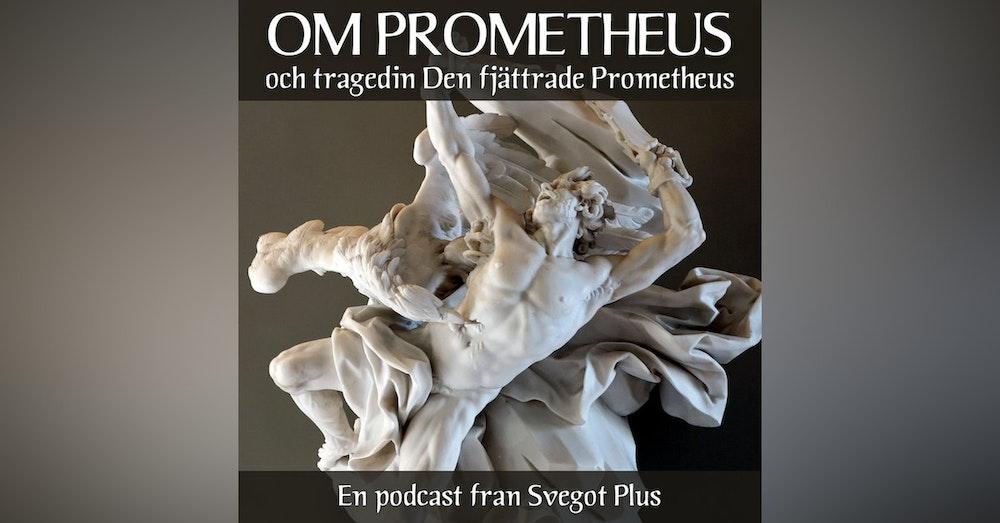 Om guden Prometheus och tragedin Den fjättrade Prometheus