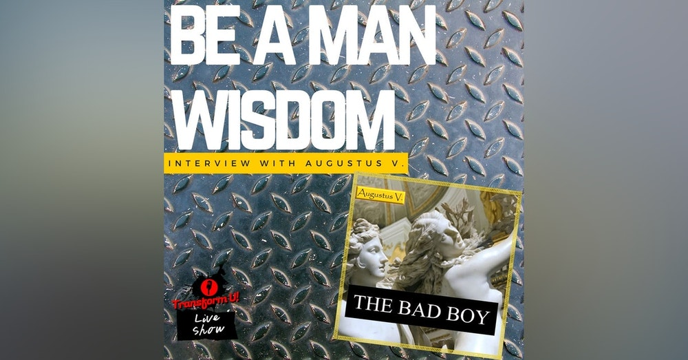 How to Be a Better Man Using Wisdom in Today's Culture with Augustus V