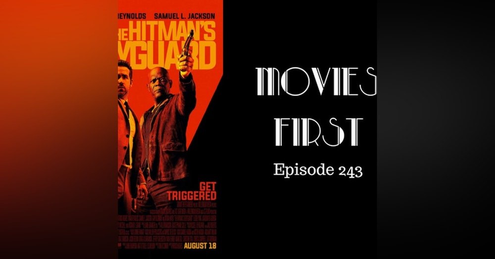 245: The Hitman's Bodyguard - Movies First with Alex First Episode 243