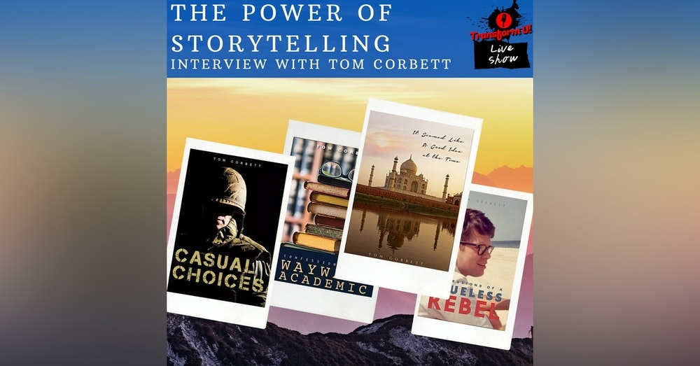 Why this Moment in Time the World Needs Better #Storytelling with Tom Corbett
