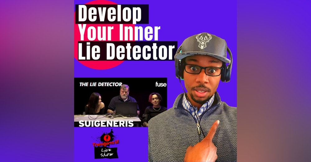 How to Develop Your Inner Lie Detector