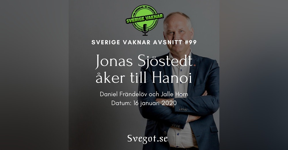 99. Jonas Sjöstedt drar till Hanoi