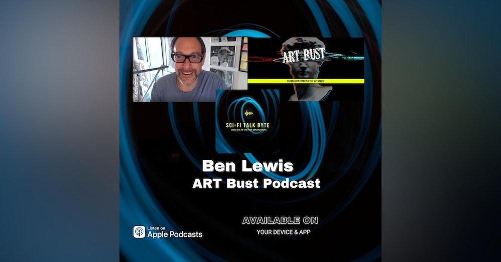 Byte Ben Lewis Host Art Bust Podcast