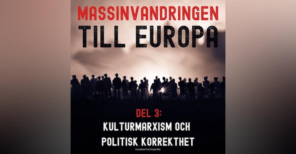 Om massinvandringen till Europa (Del 3: Kulturmarxism och politisk korrekthet)