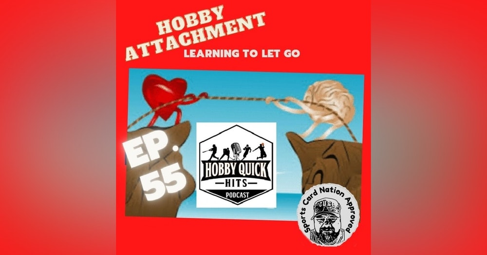 HQH Ep.55 Hobby Attachment..Learning to let go