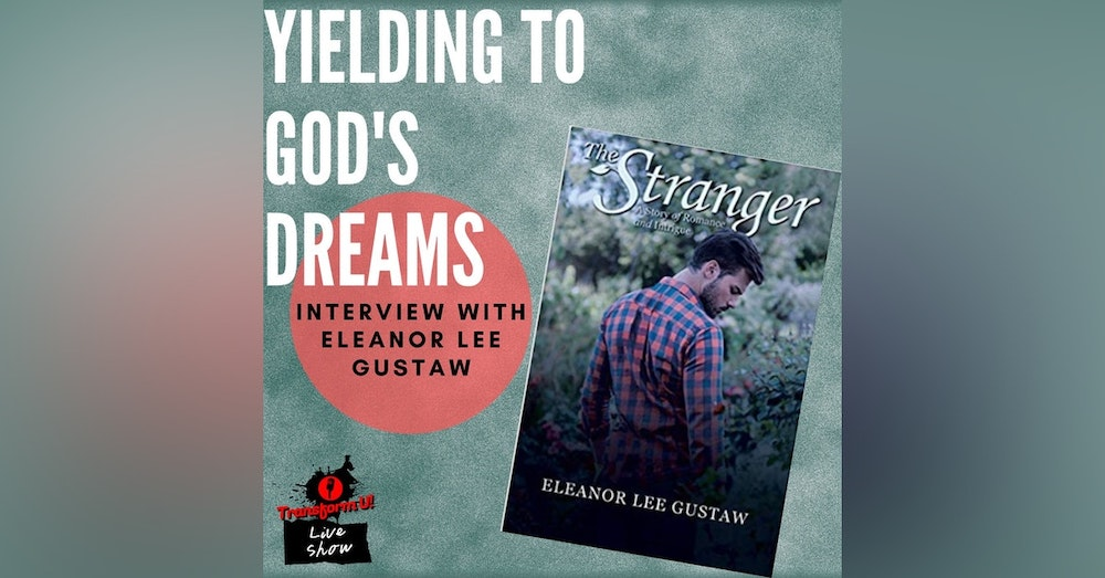 How to Yield to the Dreams of God with Eleanor Lee Gustaw