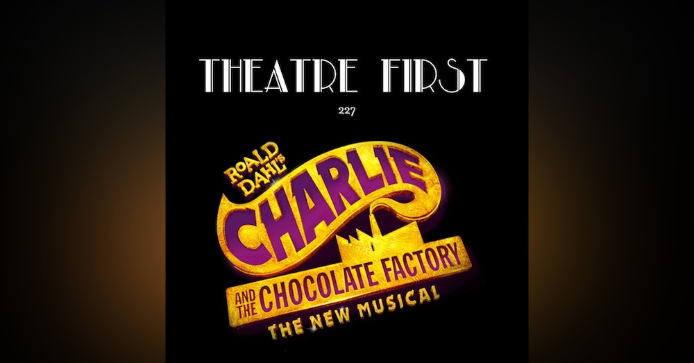 227: Charlie and The Chocolate Factory (Her Majesty's Theatre, Melbourne, Australia) (review)