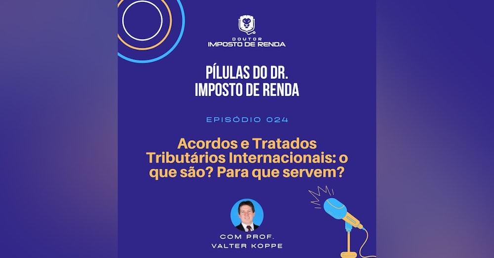 PDIR #024 – Acordos e Tratados Tributários Internacionais: o que são? Para que servem?