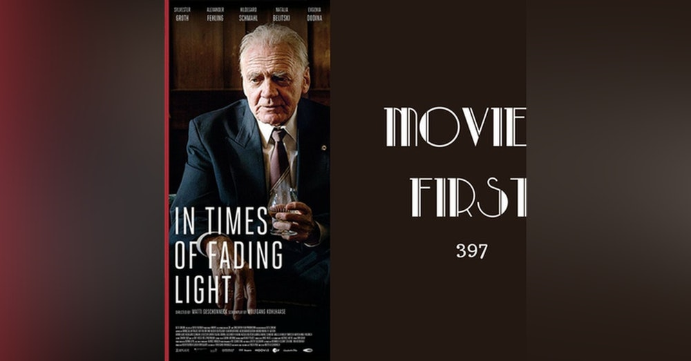 397: In Times of Fading Light (Germany) - Movies First with Alex First