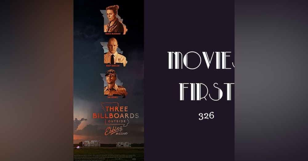 326: Three Billboards Outside Ebbing, Missouri - Movies First with Alex First