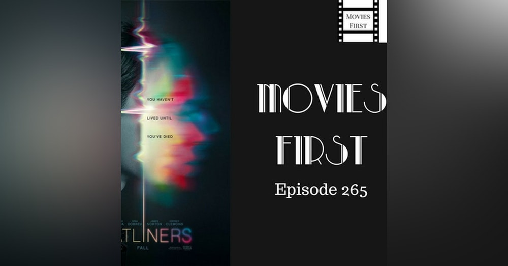 267: Flatliners (2017) - Movies First with Alex First Episode 265