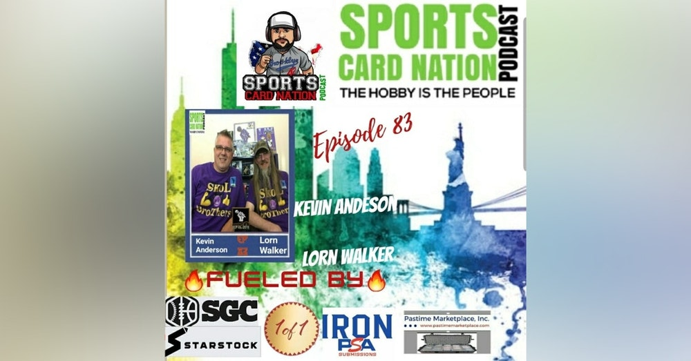 Ep.83 Kevin Anderson/Lorn Walker from The Sports Card Talk Show