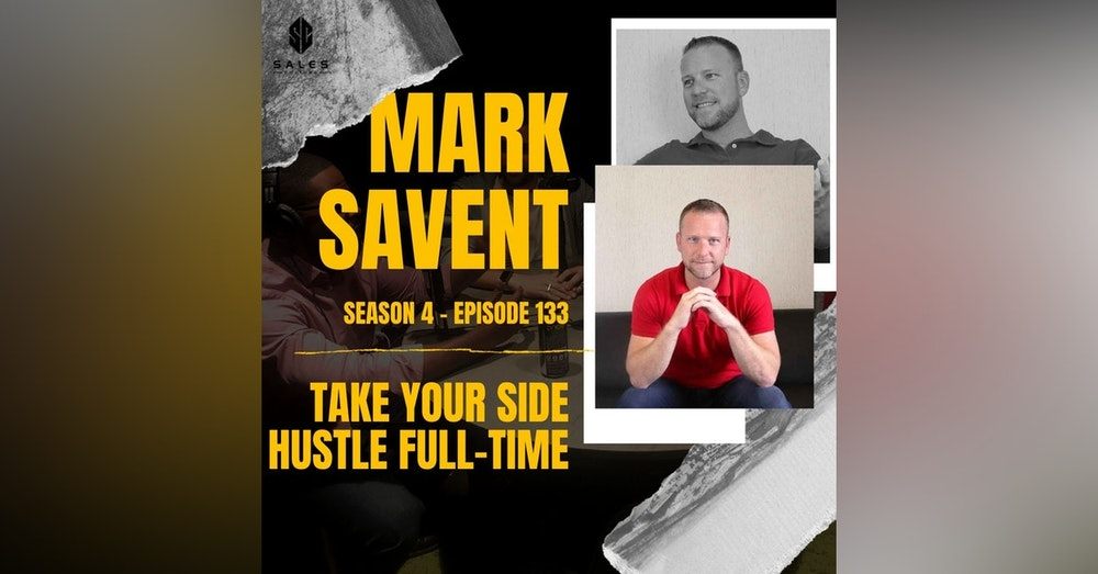 133. Clubhouse worth your time?  | Take your side hustle full-time with Mark Savant