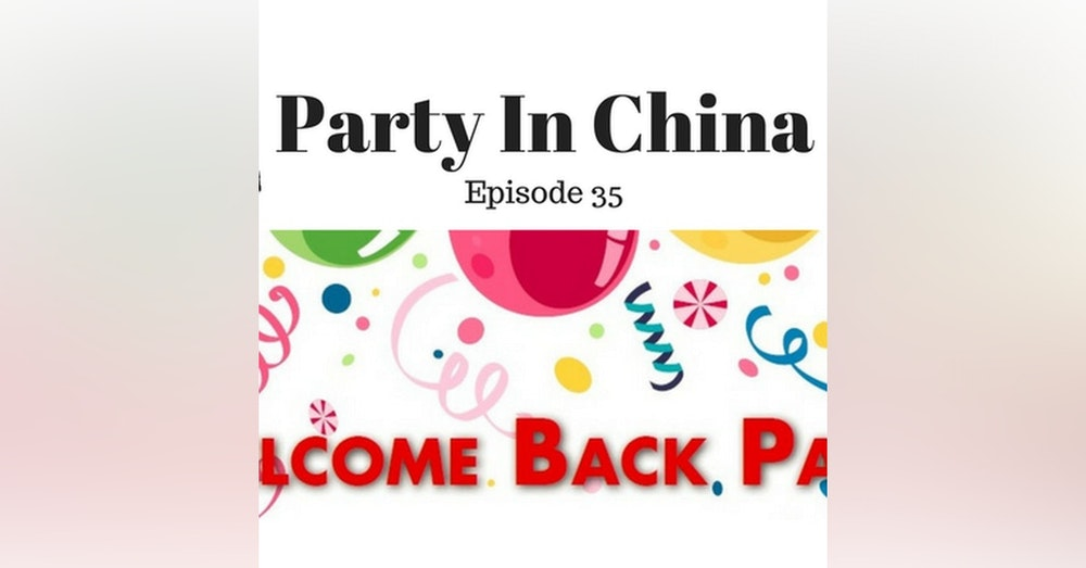 35: Party In China - Episode 35