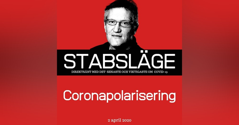 Stabsläge 2 april - Coronapolarisering