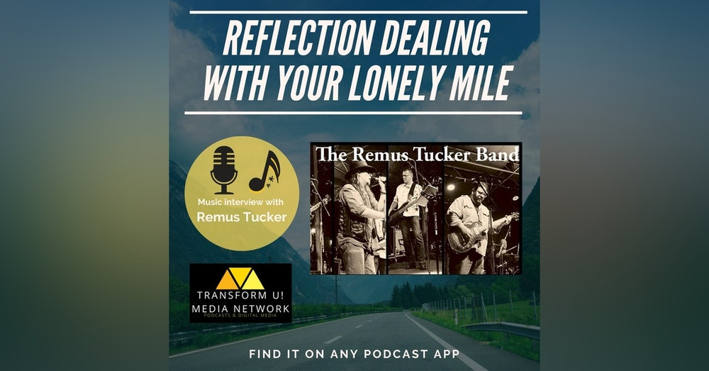 Why Reflection Works on the Literal and Mental Lonely Mile with Remus Tucker