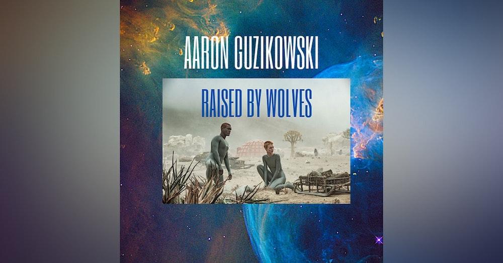 Aaron Guzikowski Raised By Wolves
