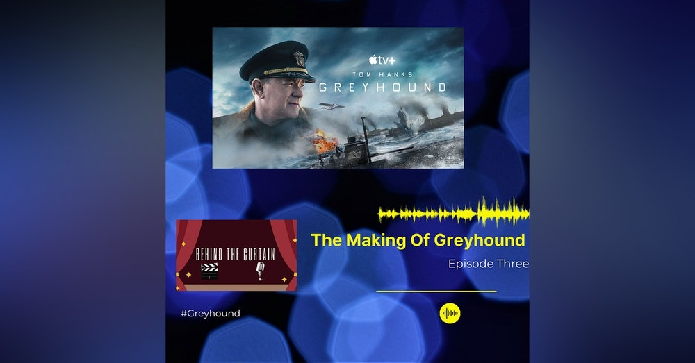 The Making Of Greyhound Episode 3
