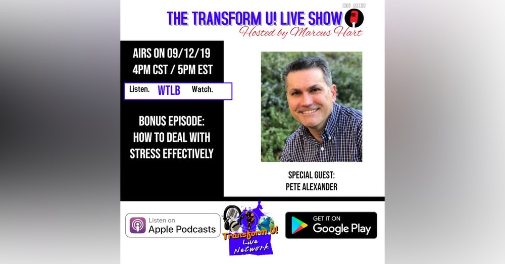Bonus Episode: Dealing with Stress Effectively (Interview with Pete Alexander)