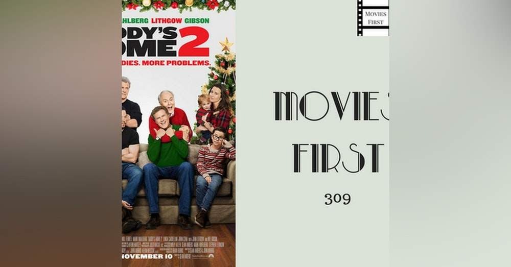 309: Daddy's Home 2 - Movies First with Alex First & Chris Coleman