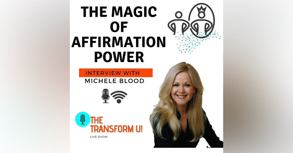 The Magic Of Affirmation Power with Michele Blood