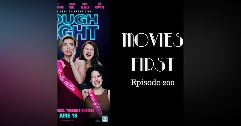202: Rough Night - Movies First with Alex First & Chris Coleman Episode 200