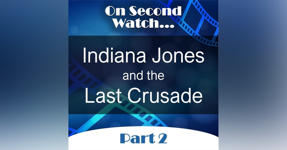 Indiana Jones and the Last Crusade (1989) - Part 2, Rewatch Review