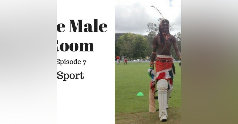 The Male Room with Nick Rheinberger & William Verity Episode 7 - Sport