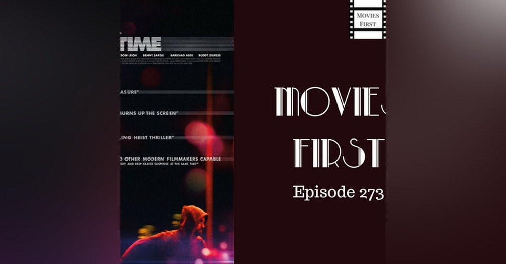 273: Good Time - Movies First with Alex First & Chris Coleman