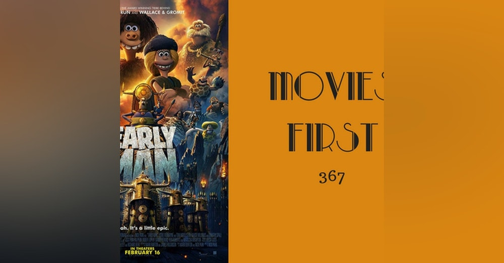 367: Early Man - Movies First with Alex First