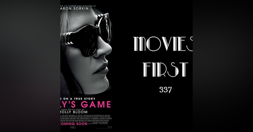 337: Molly's Game - Movies First with Alex First