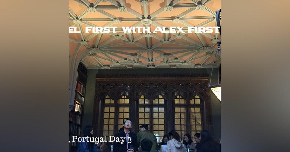 45: Porto, Portugal Day 3