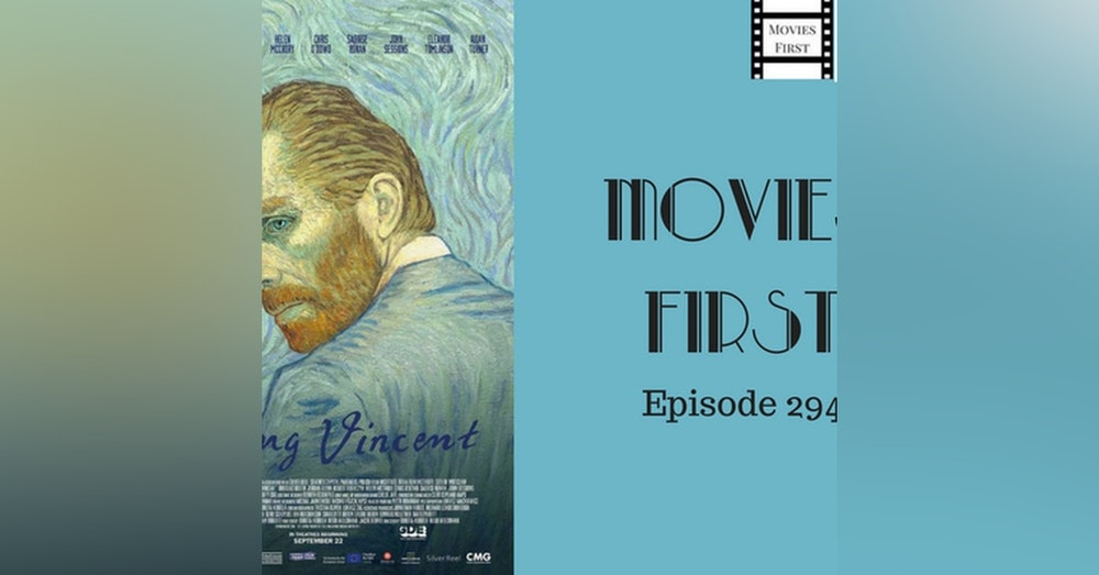 294: Loving Vincent - Movies First with Alex First & Chris Coleman